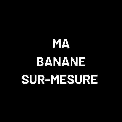 MA BANANE SUR-MESURE (2)